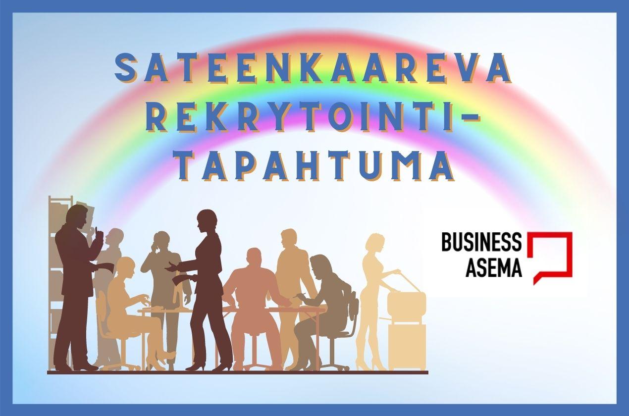 Sateenkaareva rekrytointitapahtuma - BusinessAsema