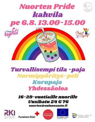 Nuorten Pride kahvila pe 6.8. 13.00-15.00. Turvallisempi tila -paja, Normipyöritys-peli, Korupaja, Yhdessäoloa. 16-29-vuotiaille nuorille. Uusikatu 24 G 76, nuoriso@oulunosasto.fi