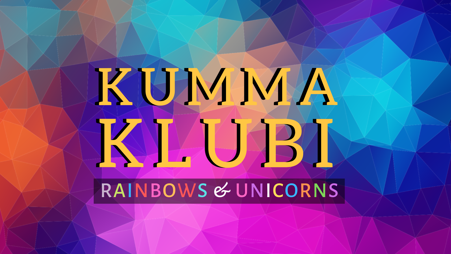 Kumma Klubi - Rainbows & Unicorns.