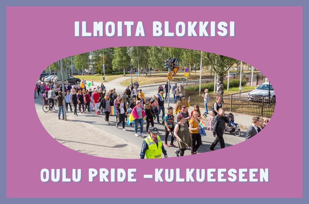 Ilmoita blokkisi Oulu Pride -kulkuueseen