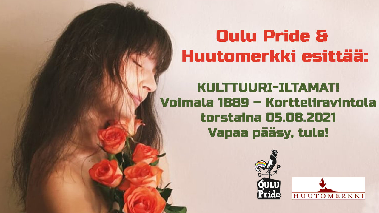 Oulu Pride & Huutomerkki esittää: Kulttuuri-iltamat! Voimala 1889 to 5.8.2021. Vapaa pääsy, tule!
