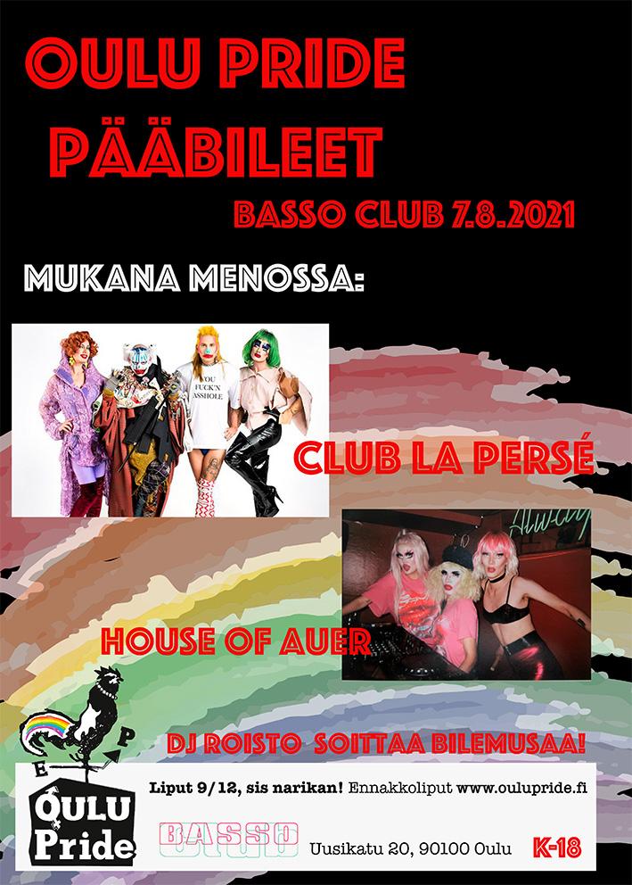 Oulu Pride Pääbileet Basso Club 7.8.2021. Mukana menossa: Club La Persé, House of Auer, DJ Roisto soittaa bilemusaa! Liput 9/12, sis.narikan! K-18