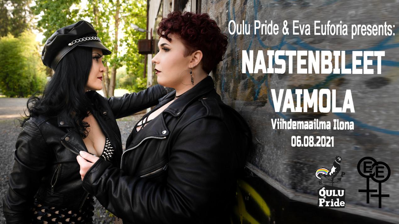 Oulu Pride & Eva Euforia presents: Naistenbileet Vaimola 6.8.2021 Viihdemailma Ilona.